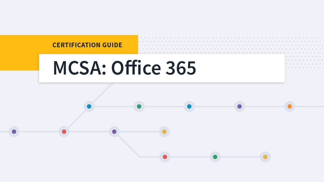 Roadmap to Success: MCSA: Office 365 Certification