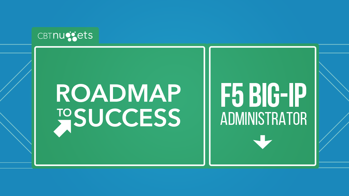Roadmap to Success: F5 BIG-IP LTM