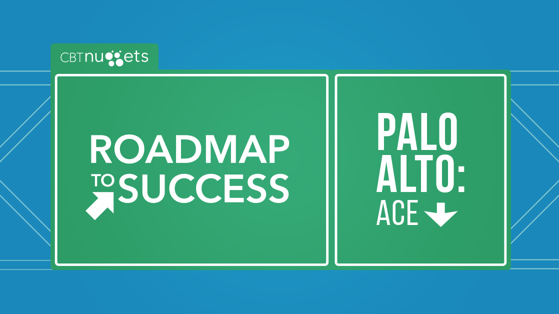 Roadmap to Success: Palo Alto ACE