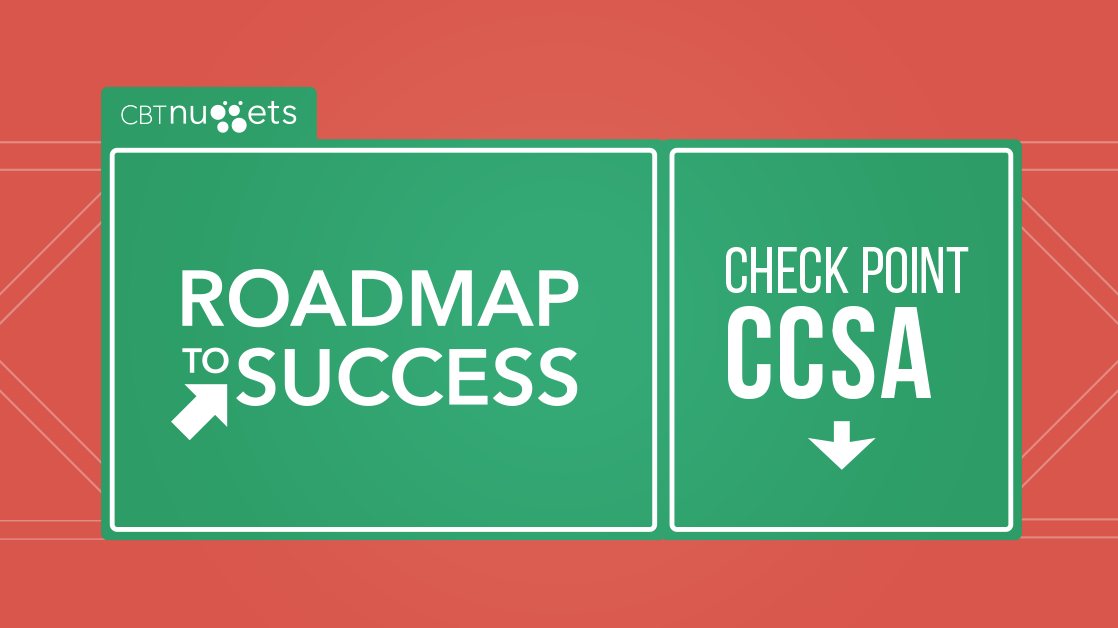 Roadmap to Success: Check Point CCSA