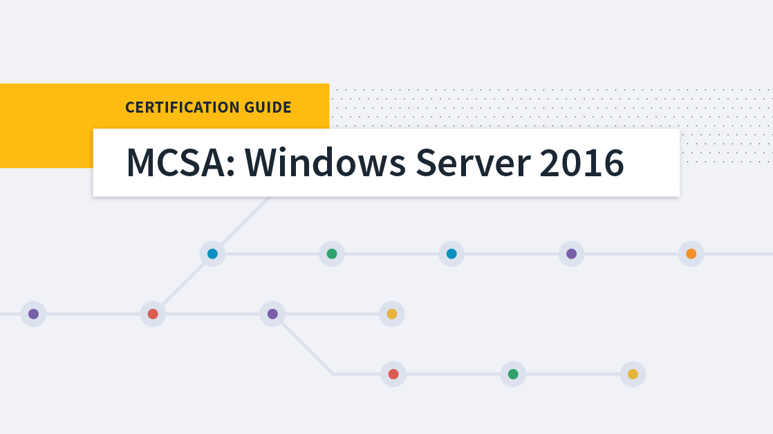 Mcsa Windows Server 2016 Certification Guide Cbt Nuggets