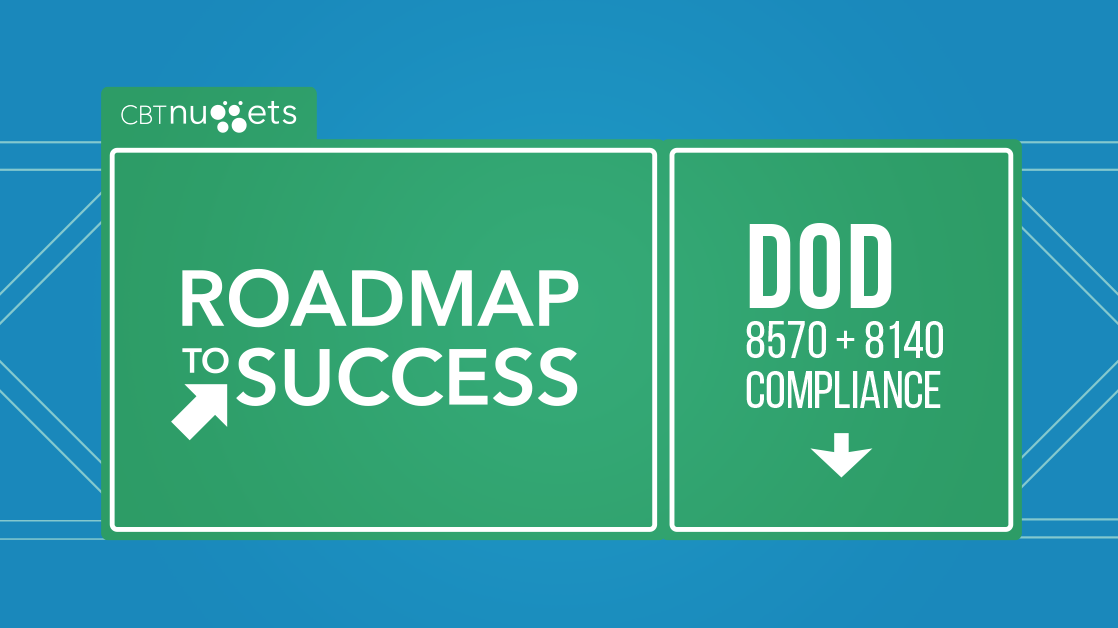 Roadmap To Success Dod 8570 And 8140 Compliance