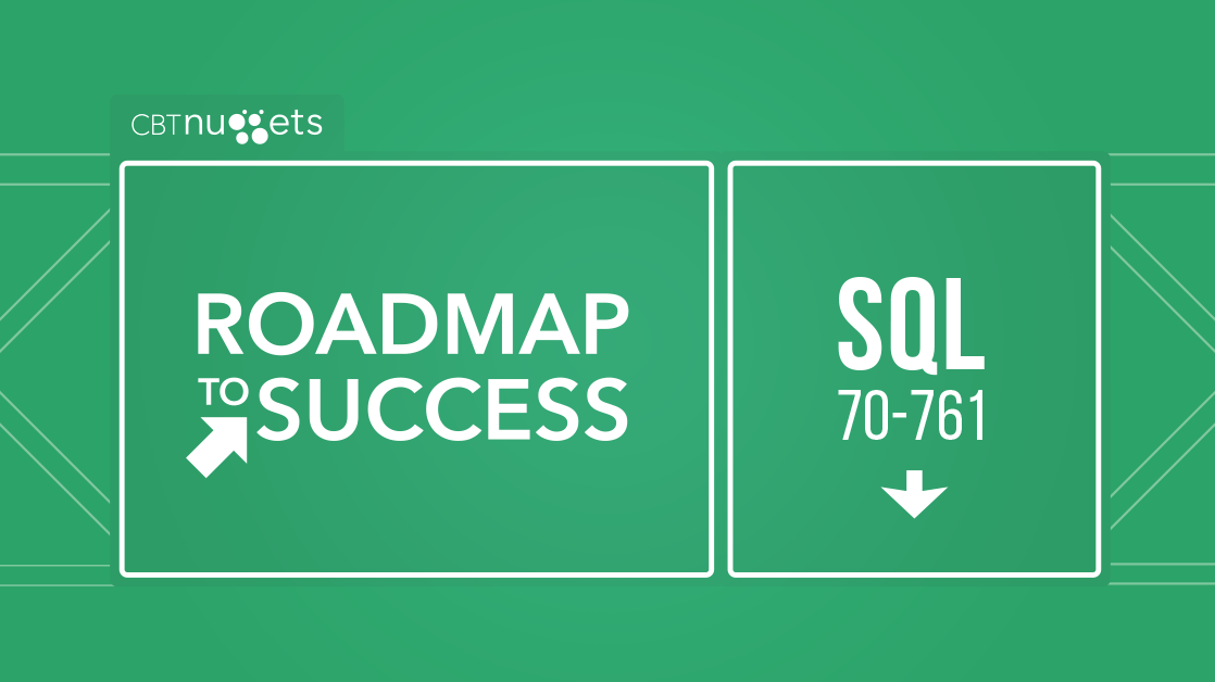 Roadmap To Success Mcsa Sql 2016 Database Development