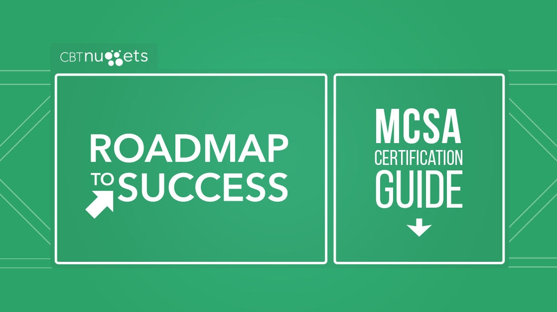 Microsoft Mcsa Certification Guide Cbt Nuggets