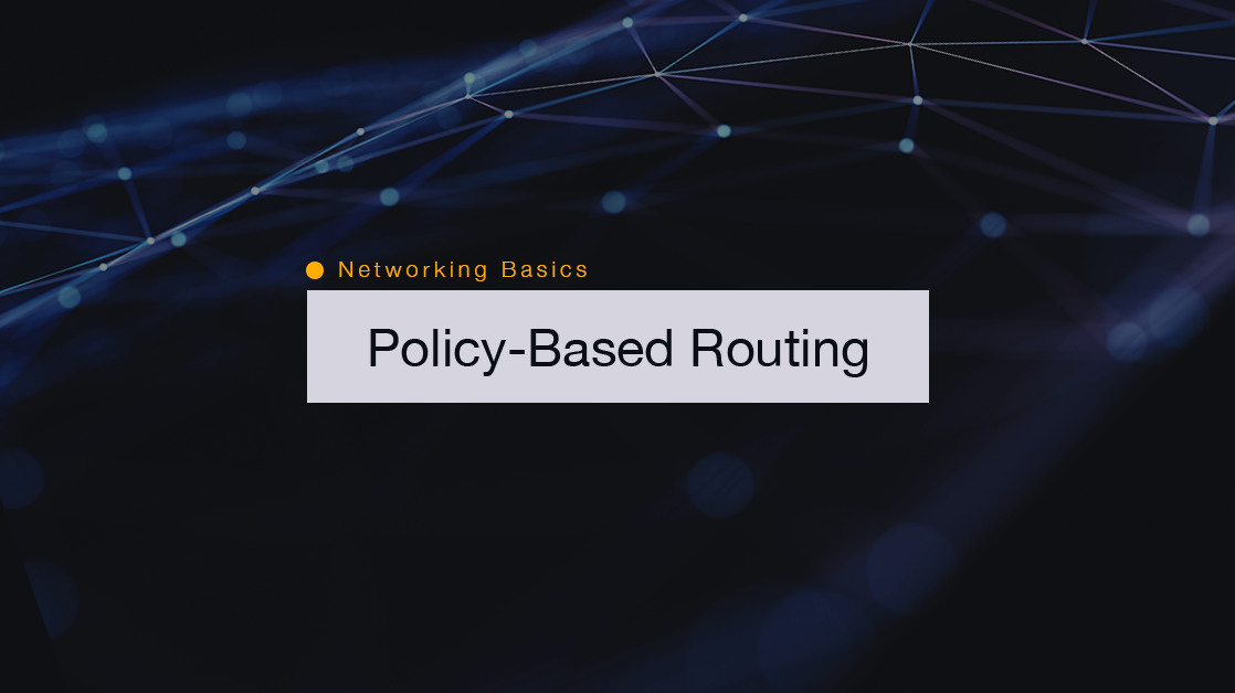 Networking Basics: How to Configure Policy-Based Routing on
