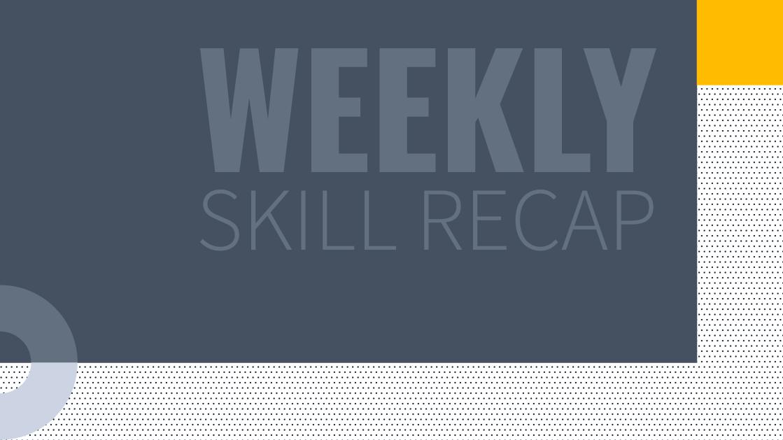 Skills Update: June 21, 2019