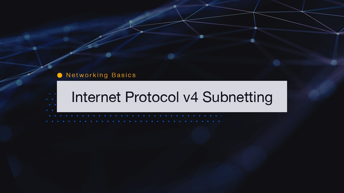 Networking Basics: What is IPv4 Subnetting?