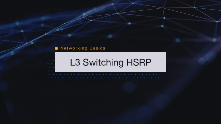 Networking Basics: How to Configure HSRP with L3 Switching