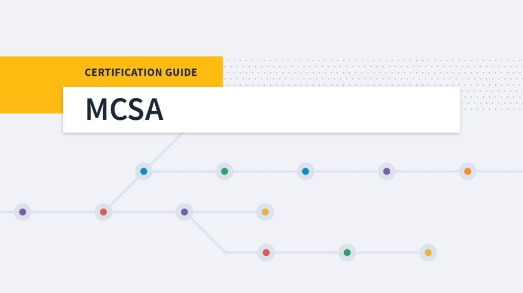 Microsoft MCSA Certification Guide