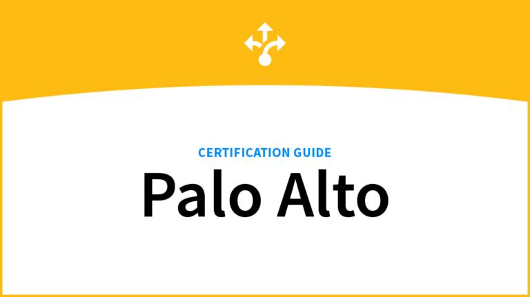 A Complete Palo Alto Certification Guide