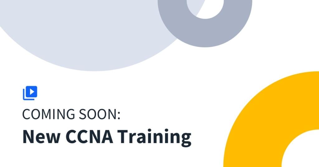Coming Soon: New Cisco CCNA Training!