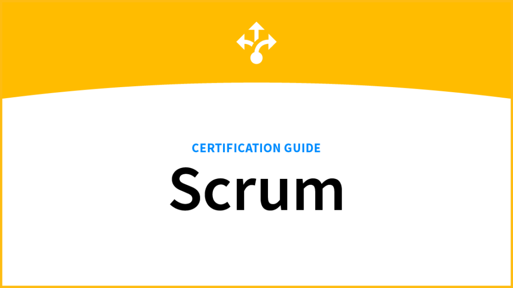 A Complete Scrum Certification Guide