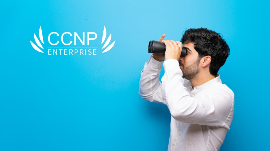 CCNP Enterprise: What to Expect