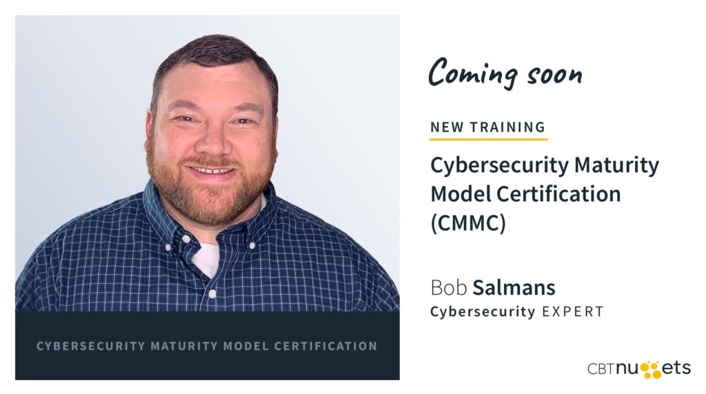 Coming Soon: New CMMC Training