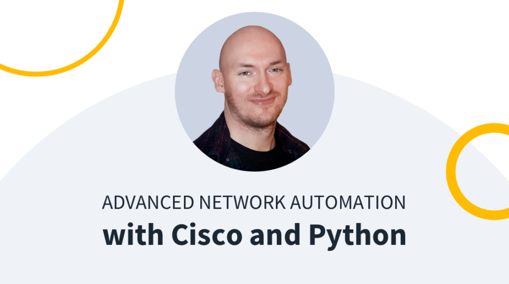New Training: Advanced Network Automation with Cisco and Python