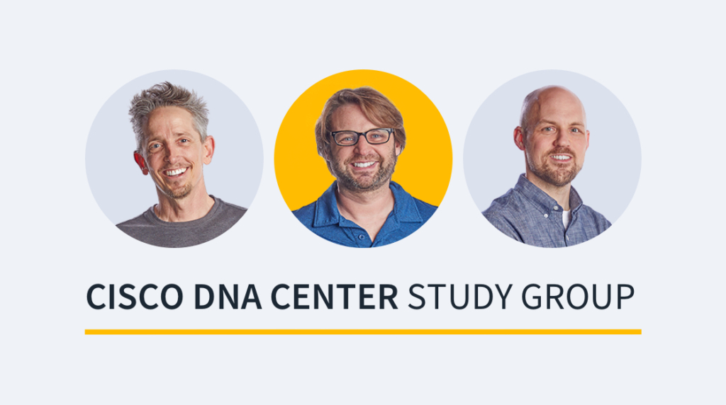 Cisco DNA Center Study Group