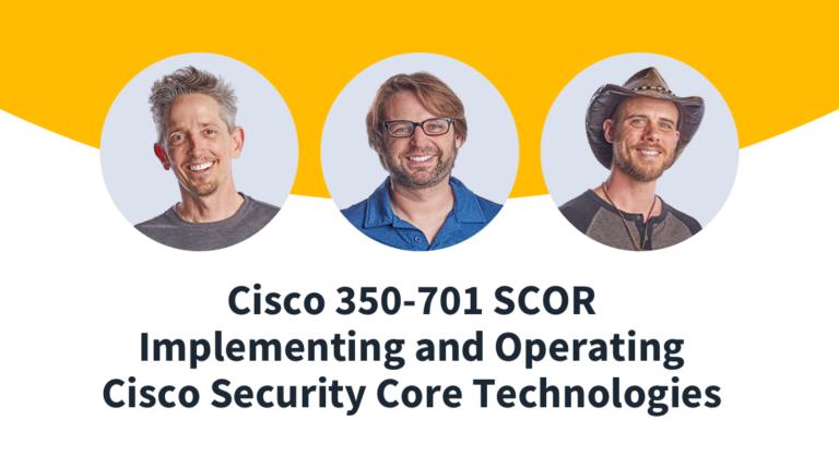 New Training: Cisco CCNP Security Core (350-701 SCOR)
