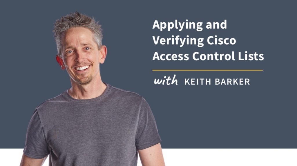 New Training: Applying and Verifying Cisco Access Control Lists