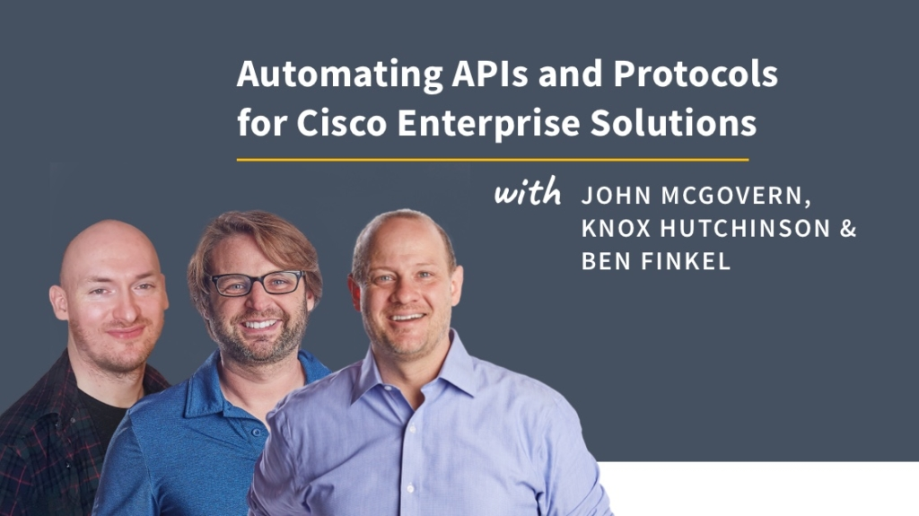 New Training: Automating APIs and Protocols for Cisco Enterprise Solutions