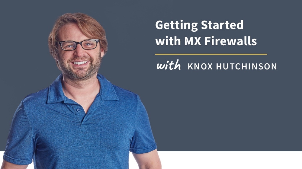 New Training: Getting Started with MX Firewalls