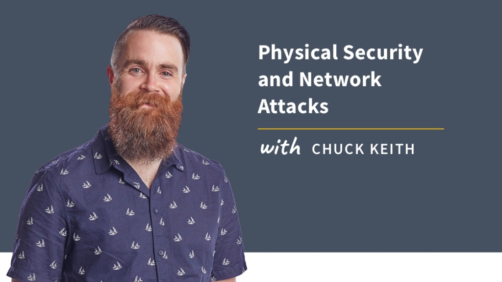 New Training: Physical Security and Network Attacks