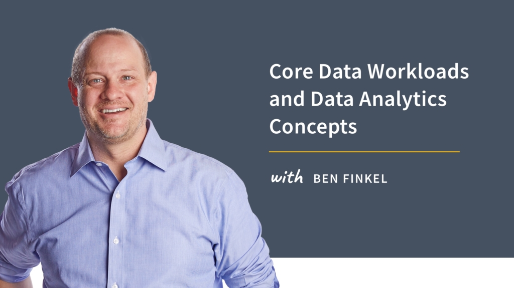 New Training: Core Data Workloads and Data Analytics Concepts