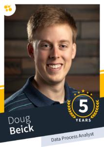 Doug Beick – Data Process Analyst