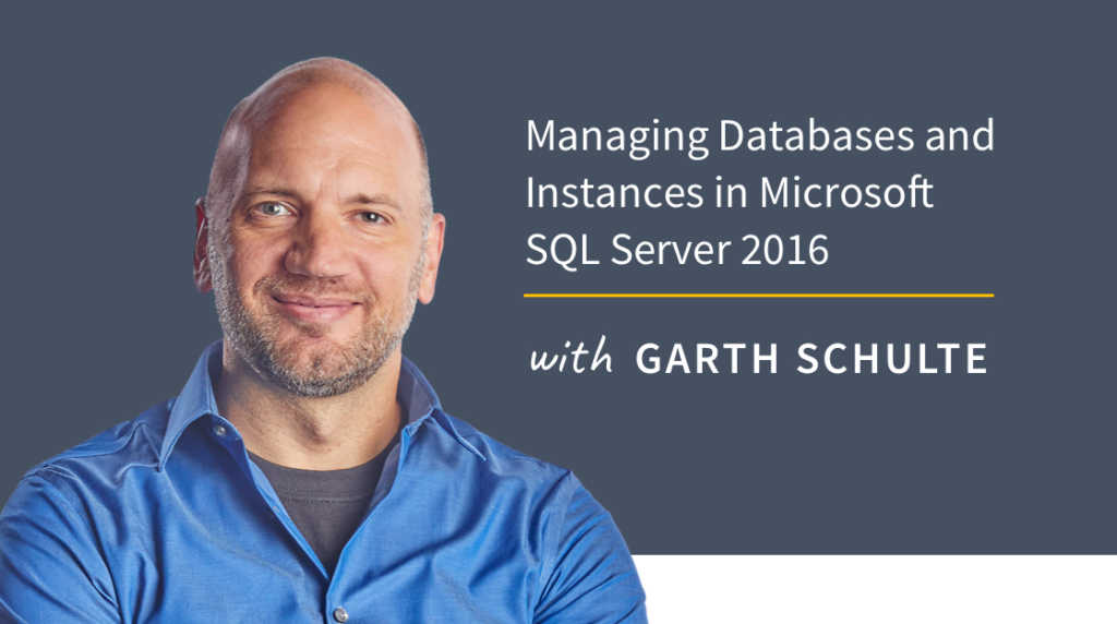 New Training: Managing Databases and Instances in Microsoft SQL Server 2016