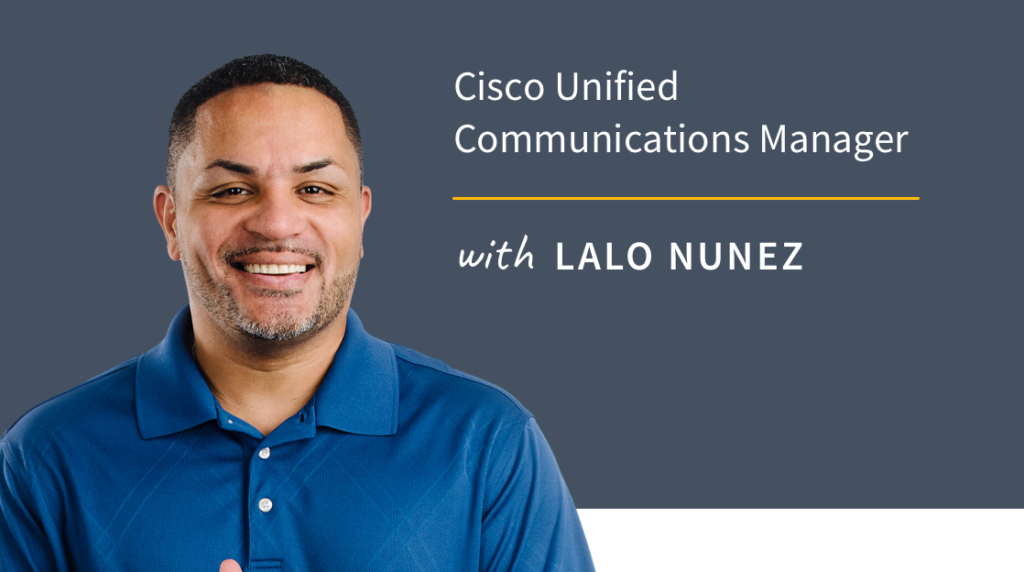 New Training: Cisco Unified Communications Manager