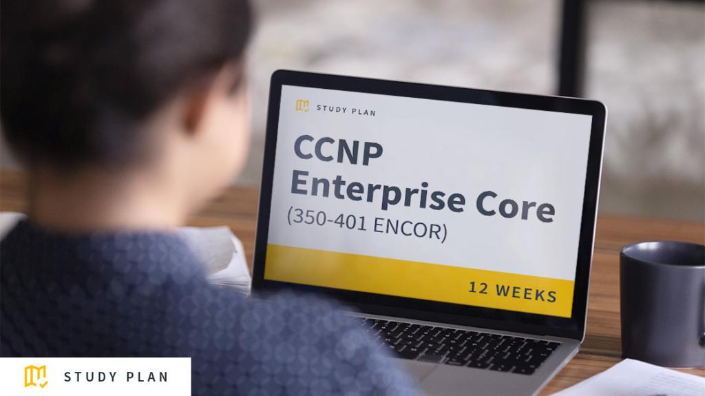 CCNP Enterprise Core (350-401 ENCOR) Study Plan: Download